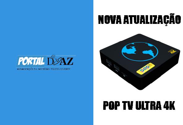 ATUALIZAÇÃO POP TV ULTRA 4K - PORTAL DO AZ